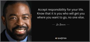 quote-accept-responsibility-for-your-life-know-that-it-is-you-who-will-get-you-where-you-want-les-brown-3-83-30